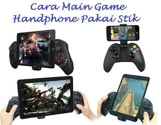 Cara Main Game Handphone pakai Stik