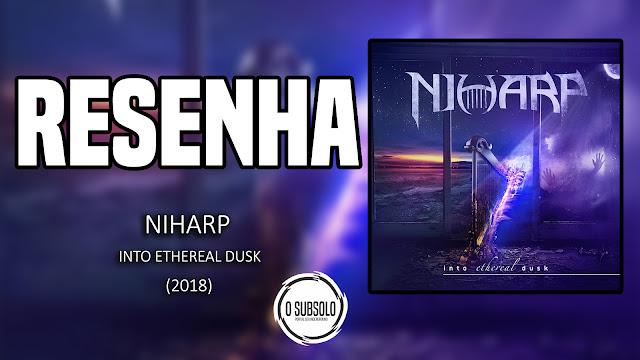 O SUBSOLO | RESENHA | INTO ETHEREAL DUSK - NIHARP (2018)