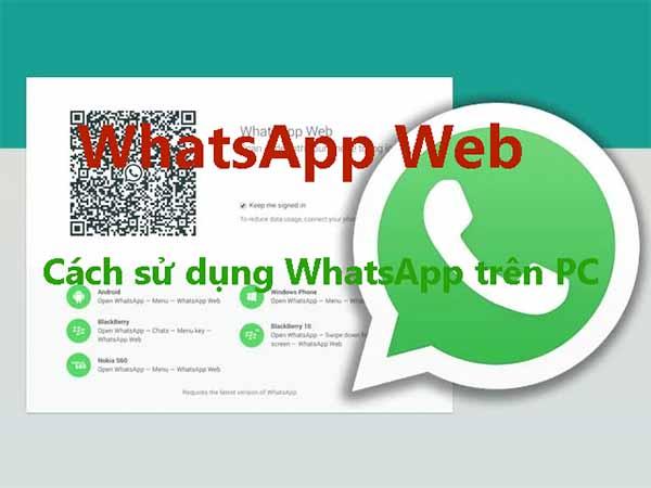 WhatsApp Web - Cách sử dụng WhatsApp trên trình duyệt máy tính PC a