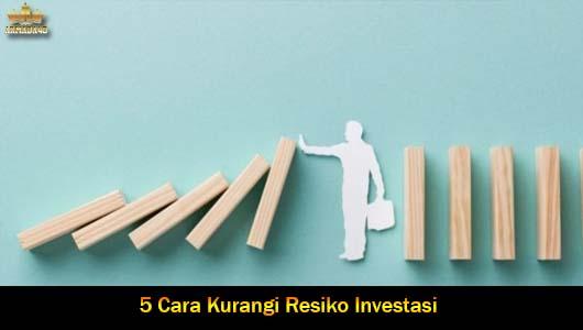 5 Cara Kurangi Resiko Investasi