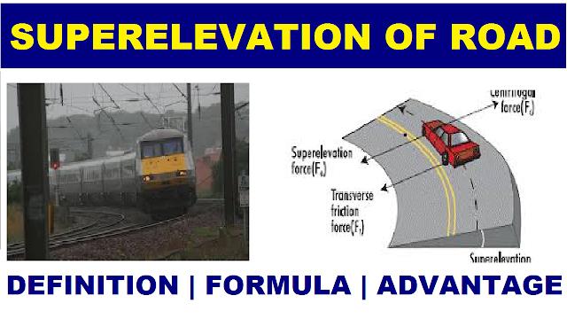Super Elevation – Definition | Design Formula | Advantages | Highway Engineering