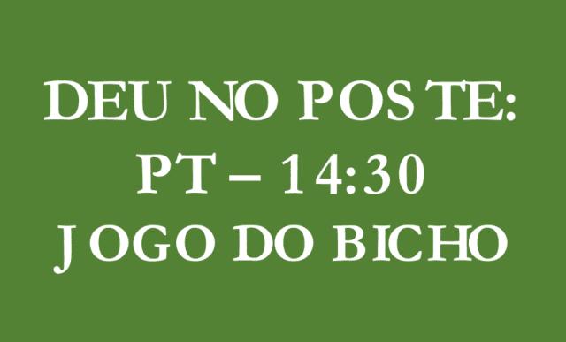 JOGO DO BICHO / Deu No Poste: resultado 14h30 desta quarta, 29/01/2020