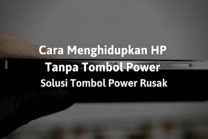 Cara Menghidupkan HP Tanpa Tombol Power Solusi Tombol Power Rusak