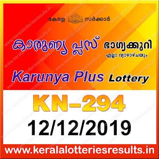 """KeralaLotteriesresults.in, """"kerala lottery result 12 12 2019 karunya plus kn 294"""", karunya plus today result : 12-12-2019 karunya plus lottery kn-294, kerala lottery result 12-12-2019, karunya plus lottery results, kerala lottery result today karunya plus, karunya plus lottery result, kerala lottery result karunya plus today, kerala lottery karunya plus today result, karunya plus kerala lottery result, karunya plus lottery kn.294 results 12/12/2019, karunya plus lottery kn 294, live karunya plus lottery kn-294, karunya plus lottery, kerala lottery today result karunya plus, karunya plus lottery (kn-294) 12/12/2019, today karunya plus lottery result, karunya plus lottery today result, karunya plus lottery results today, today kerala lottery result karunya plus, kerala lottery results today karunya plus 12 12 19, karunya plus lottery today, today lottery result karunya plus 12.12.19, karunya plus lottery result today 12.12.2019, kerala lottery result live, kerala lottery bumper result, kerala lottery result yesterday, kerala lottery result today, kerala online lottery results, kerala lottery draw, kerala lottery results, kerala state lottery today, kerala lottare, kerala lottery result, lottery today, kerala lottery today draw result, kerala lottery online purchase, kerala lottery, kl result,  yesterday lottery results, lotteries results, keralalotteries, kerala lottery, keralalotteryresult, kerala lottery result, kerala lottery result live, kerala lottery today, kerala lottery result today, kerala lottery results today, today kerala lottery result, kerala lottery ticket pictures, kerala samsthana bhagyakuri"""