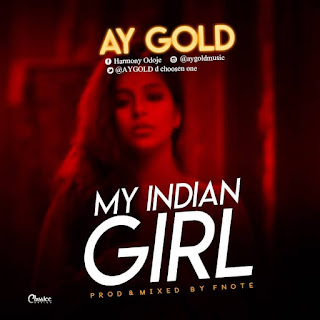 DOWNLOAD MP3 : AYGOLD -- MY INDIAN GIRL