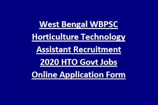 West Bengal WBPSC Horticulture Technology Assistant Recruitment 2020 HTO Govt Jobs Online Application Form
