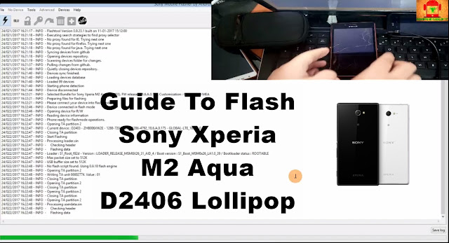 Guide To Flash Sony Xperia M2 Aqua D2406 Lollipop 5.1.1 Tested Firmware