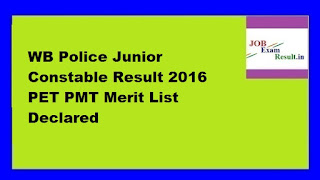 WB Police Junior Constable Result 2016 PET PMT Merit List Declared