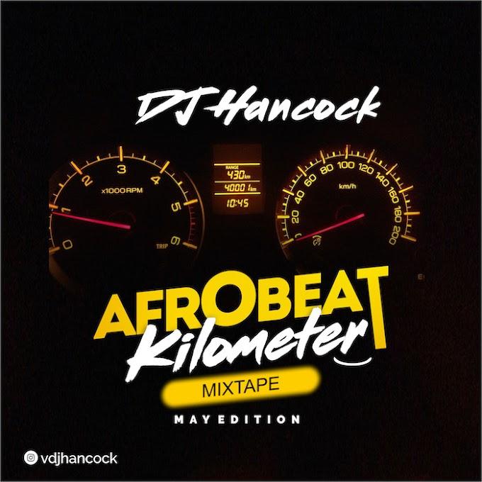 [Mixtape] DJ Hancock – Afrobeat Kilometer Mix