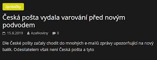 http://azanoviny.wz.cz/2019/08/15/ceska-posta-vydala-varovani-pred-novym-podvodem/