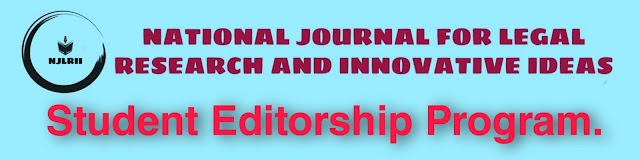 [Call for Editors] by National Journal for Legal Research and Innovative Ideas[NJLRII] [Apply Soon]