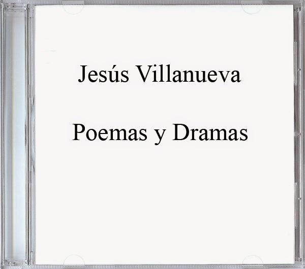 Jesús Villanueva-Poemas y Dramas-