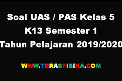 Download Soal UAS/PAS Kelas 5 Semester 1 Tahun Pelajaran 2019/2020