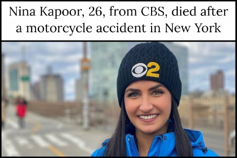 Nina Kapoor, 26, from CBS, died after a motorcycle accident in New York