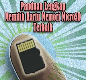 Panduan Lengkap Memilih Kartu Memori MicroSD Terbaik Untuk Ponsel Android