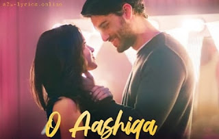 O AASHIQA LYRICS | TRANSLATION | 99 SONGS