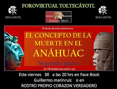 26 FORO VIRTUAL TOLTECAYOTL El concepto de la Muerte en el Anáhuac
