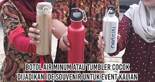 Botol Air Minum atau Tumbler cocok dijadikan ide souvenir untuk event kalian