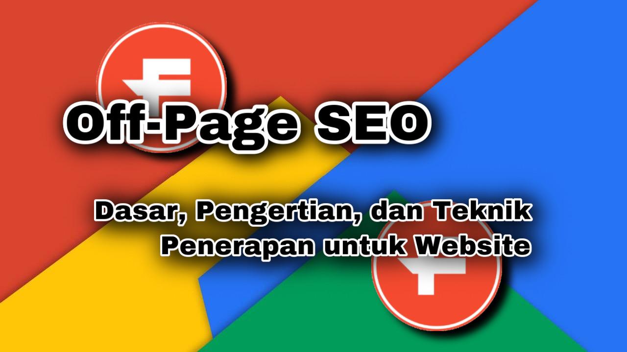 Off-Page SEO - Dasar, Pengertian, dan Teknik Penerapan untuk Website