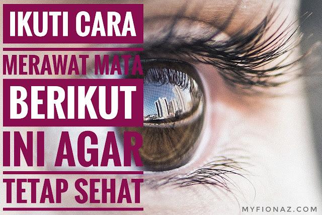 Cara merawat mata