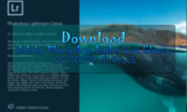 Download Adobe Photoshop Lightroom Classic 2020 Full Free