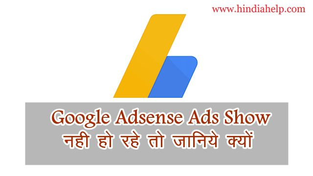 Why Google Adsense Ads Not Showing On Blog Website