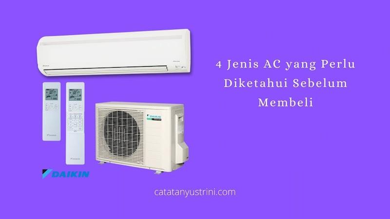 4 Jenis AC yang Perlu Diketahui Agar Tidak Salah Beli