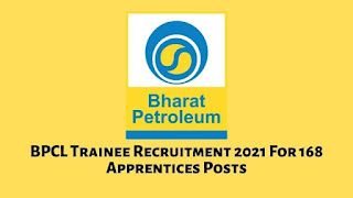 BPCL Trainee Recruitment 2021 For 168 Apprentices Posts