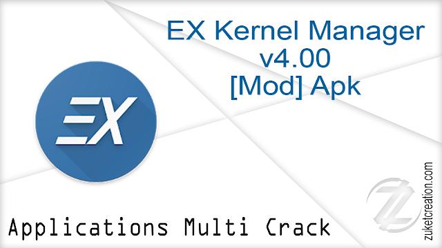 EX Kernel Manager v4.00 [Mod] Apk