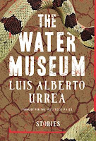 Book cover for The Water Museum by Luis Alberto Urrea