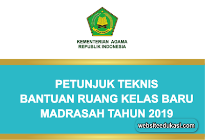 Juknis Bantuan Ruang Kelas Baru Madrasah 2019