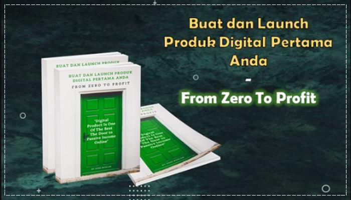 Buat dan Launch Produk Digital Pertama Anda From Zero To Profit