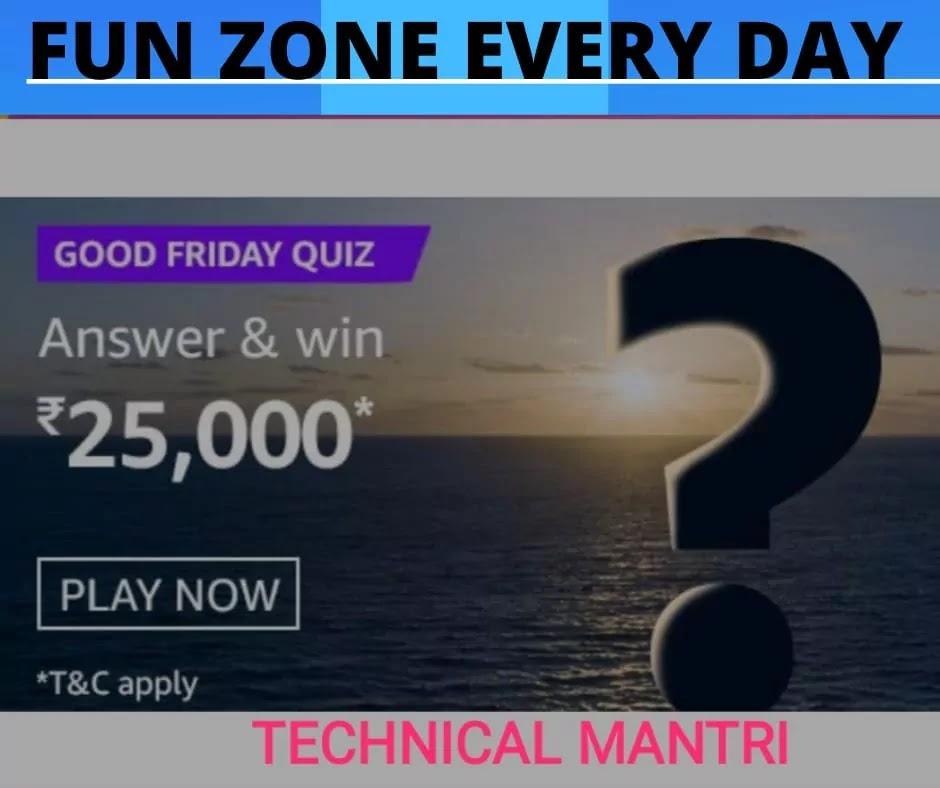 Good Friday Amazon  Quiz Answer