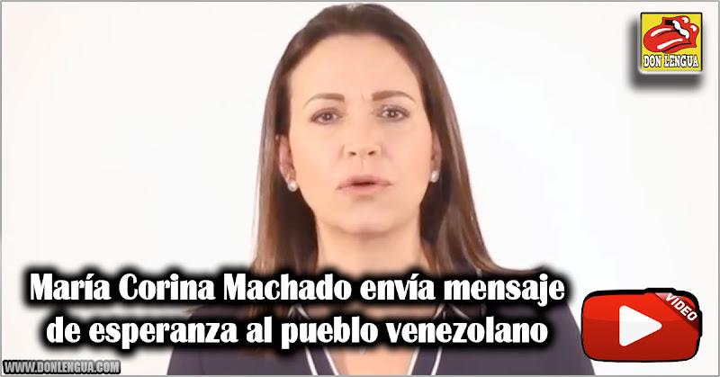 María Corina Machado envía mensaje de esperanza al pueblo venezolano