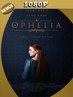 Ophelia (2019) BDRemux [1080p] Latino [Google Drive] Panchirulo