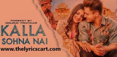 KALLA SOHNA NAI Lyrics by Neha Kakkar | Asim Riaz & Himanshi Khurana