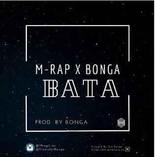 DOWNLOAD AUDIO | M Rap Lion X Bonga – BATA |MP3