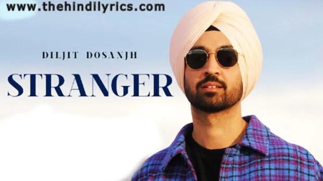 Stranger Lyrics – Diljit Dosanjh