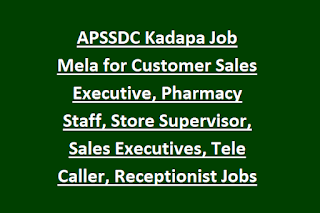 APSSDC Kadapa Job Mela for Customer Sales Executive, Pharmacy Staff, Store Supervisor, Sales Executives, Tele Caller, Receptionist Jobs Mela at Kadapa