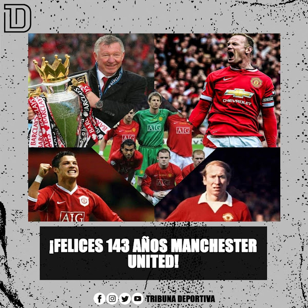 FELICES 143 AÑOS MANCHESTER UNITED