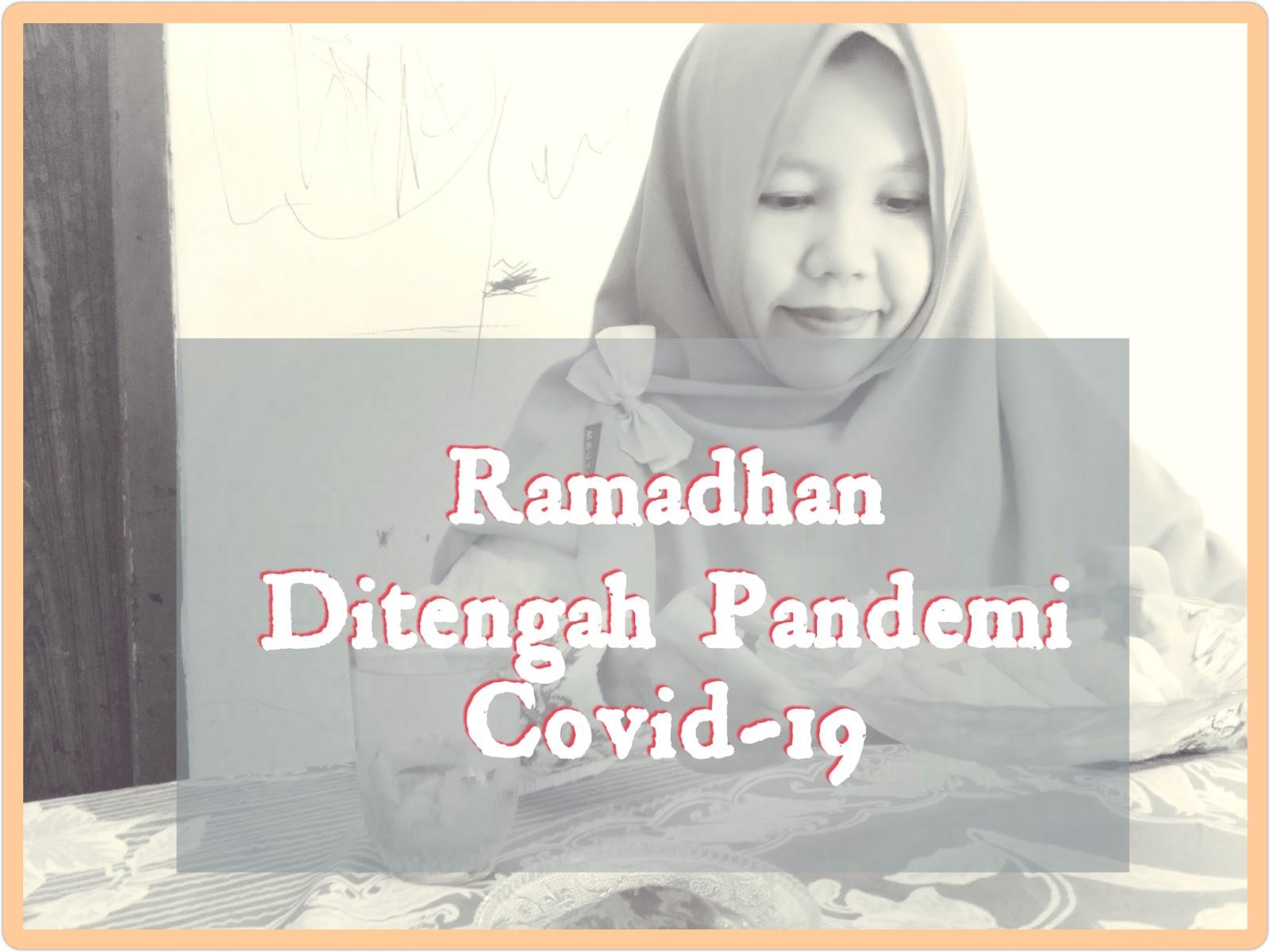 Ramadhan Di Tengah Pandemi covid-19