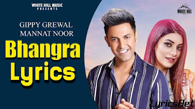 Bhangra Lyrics - Gippy Grewal, Mannat Noor