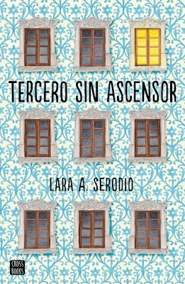 LIBRO - Tercero sin ascensor : Lara A. Serodio (Cross Books | Destino - 24 enero 2017) NOVELA JUVENIL - LITERATURA Edición papel & digital ebook kindle Comprar en Amazon España