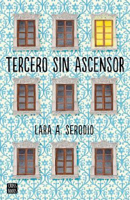 LIBRO - Tercero sin ascensor : Lara A. Serodio (Cross Books | Destino - 24 enero 2017) NOVELA JUVENIL - LITERATURA Edición papel & digital ebook kindle Comprar en Amazon España