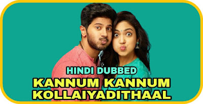 Kannum Kannum Kollaiyadithaal Hindi Dubbed Movie