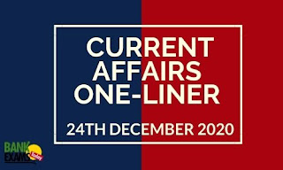 Current Affairs One-Liner: 24th December 2020