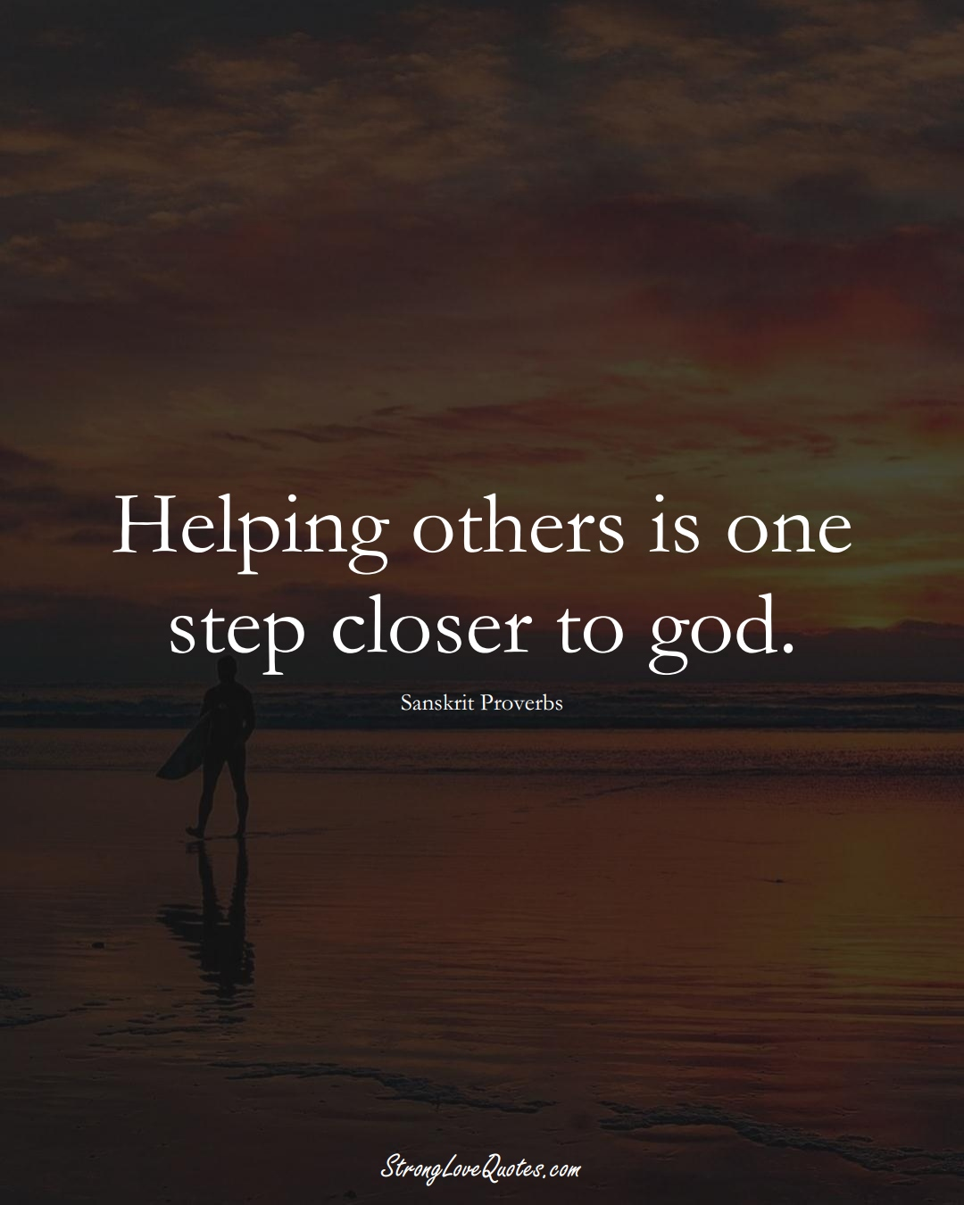 Helping others is one step closer to god. (Sanskrit Sayings);  #aVarietyofCulturesSayings