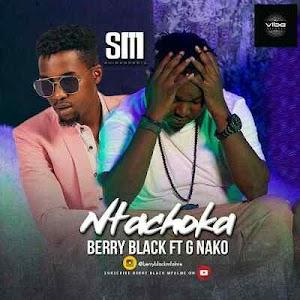 Download Mp3 | Berry Black ft G Nako - Ntachoka