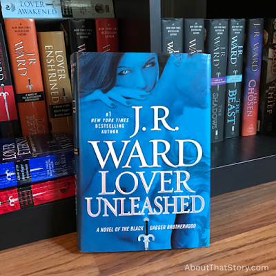 Book Review: Lover Unleashed (Black Dagger Brotherhood #9) by J. R. Ward | About That Story