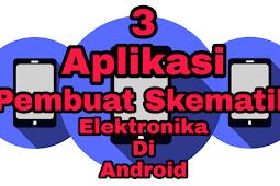 3 Aplikasi Pembuat Skematik Elektronika Di Android